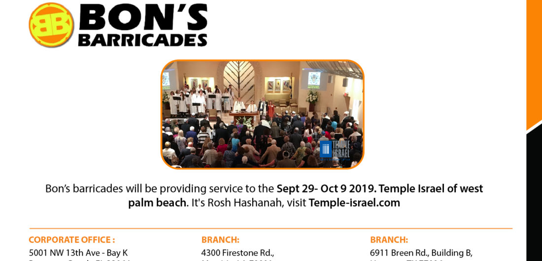 Bon's barricades will be providing service to the Sept 29- Oct9 2019. Temple Isreal of west palm beach. It's Rosh Hashanah, visit Temple-isreal.com