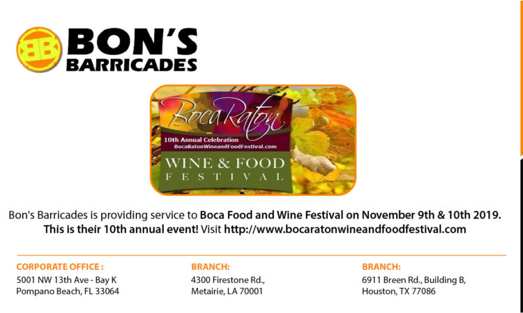 Bon's Barricades is providing service to Boca Food and Wine Festival on November 9th & 10th 2019. This is their 10th annual event! Visit http://www.bocaratonwineandfoodfestival.com