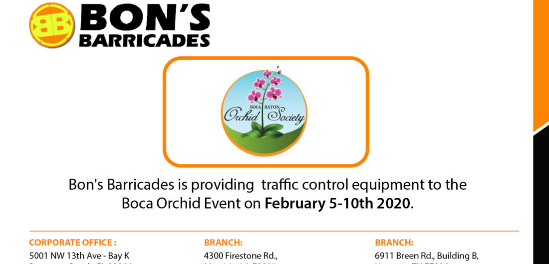 Bon's Barricades is providing  traffic control equipment to the Boca Orchid Event on February 5-10th 2020.