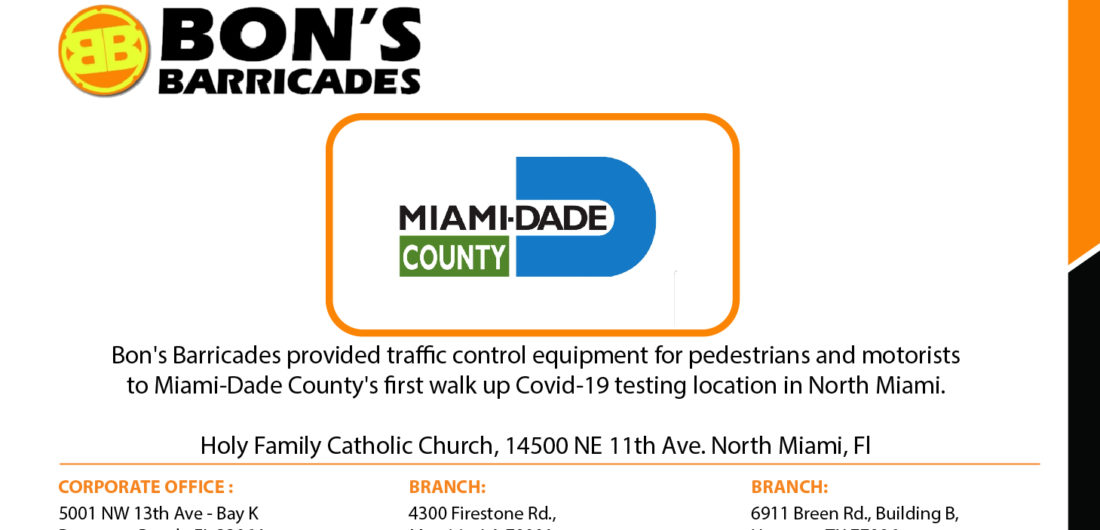 Bon's Barricades provided traffic control equipment for pedestrians and motorists to Miami-Dade County's first walk up Covid-19 testing location in North Miami.  Holy Family Catholic Church, 14500 NE 11th Ave. North Miami, Fl