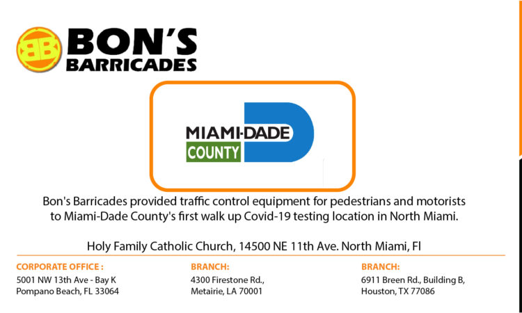 Bon's Barricades provided services for the 8th drive-thru testing site for COVID-19 in Miami Dade Country at the  South Dade Government Center