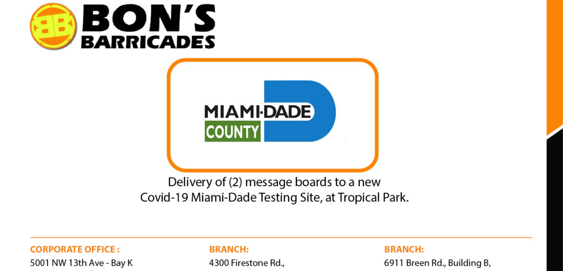 Delivery of (2) message boards to a new  Covid-19 Miami-Dade Testing Site, at Tropical Park.