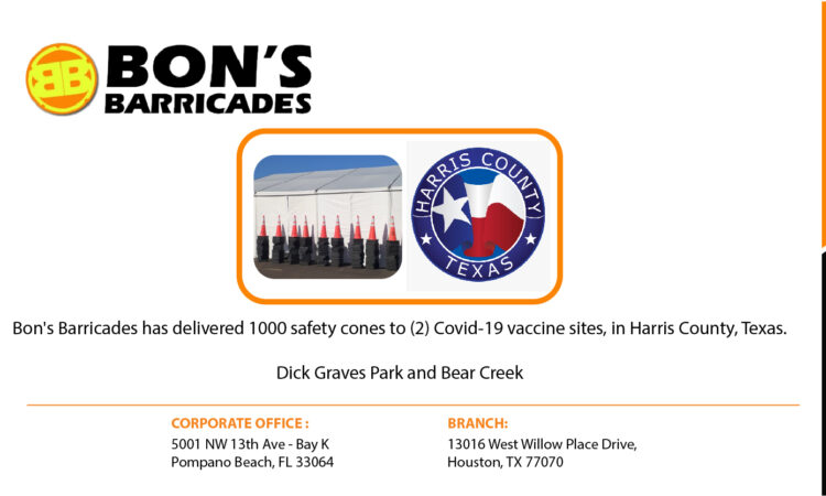 Bon's Barricades has delivered 1000 safety cones to (2) Covid-19 vaccine sites, in Harris County, Texas.  Dick Graves Park and Bear Creek